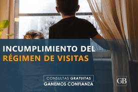 Incumplimiento Régimen de Visitas